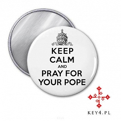 "magnes Ø56 ""Keep Calm and Pray for Your Pope"""